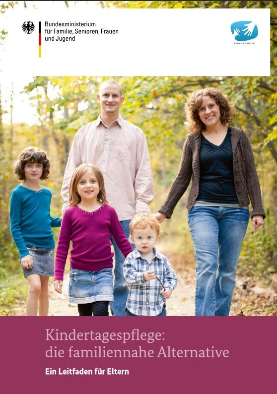 Broschüre BMFSFJ Kindertagespflege: eine familiennahe Alternative- ein Leitfaden für Eltern